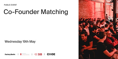 Co-Founder Matching SIB, Code University & Factory Berlin tickets