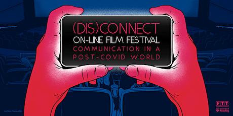(Dis)Connect Online Short Film Festival tickets