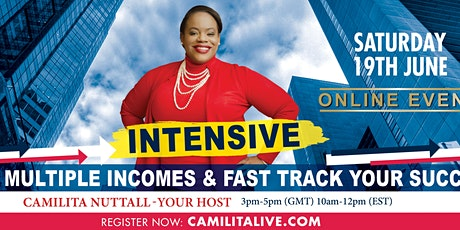 Create Multiple Incomes & Fast Track Your Success Intensive tickets