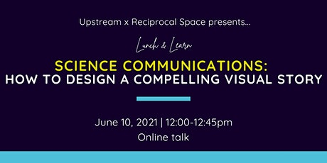 Science Communications: How to design a compelling visual story tickets