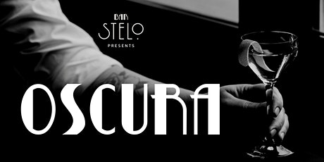 OSCURA by Bar Stelo tickets