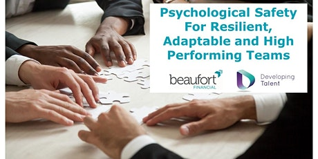 Psychological Safety For Resilient, Adaptable And High Performing Teams Tickets