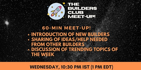 The Builders Club Weekly Meetup tickets