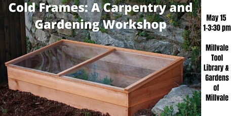 Cold Frames: A Carpentry and Gardening Workshop tickets