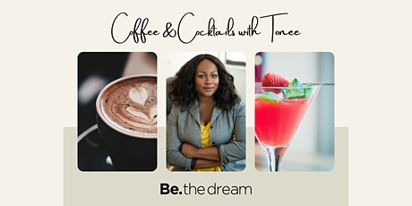Coffee & Cocktails with Tonee tickets