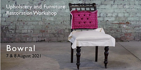 UPHOLSTERY and FURNITURE RESTORATION  WORKSHOP tickets