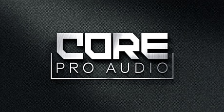 Copy of Core Pro Audio Training & Networking Event tickets