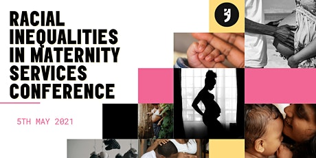 Racial Inequalities in Maternity Services Conference tickets