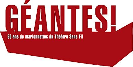 Exposition GÉANTES du théâtre Sans Fil tickets
