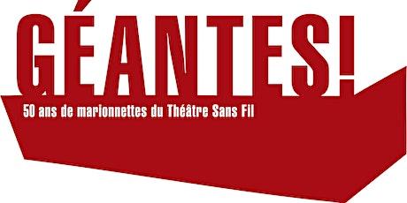 Exposition GÉANTES du théâtre Sans Fil billets