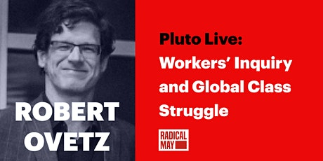 Workers' Inquiry and Global Class Struggle tickets