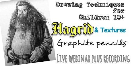 Learn to Draw with Pencils - Hagrid - Art Webinar for Children 10+ tickets