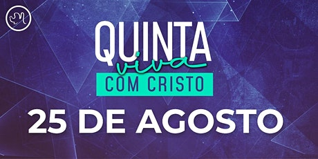 Quinta Viva com Cristo  22 abril | 25 de Agosto ingressos