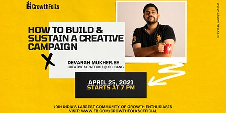 How to build & sustain a creative campaign | Online Webinar | Growth Folks tickets