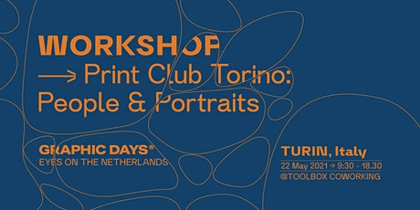 Workshop | Print Club Torino  x Graphic Days® Eyes On the Netherlands biglietti