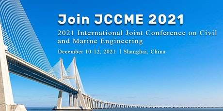 International Joint Conference on Civil and Marine Engineering(JCCME 2021) tickets