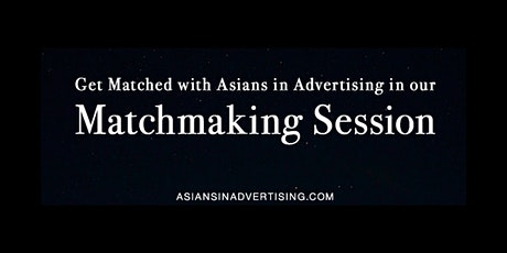 Asians in Advertising: Matchmaking Session - Session #1 tickets