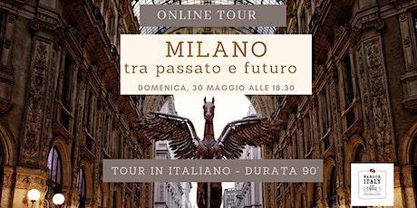 Milano tra passato e futuro. biglietti