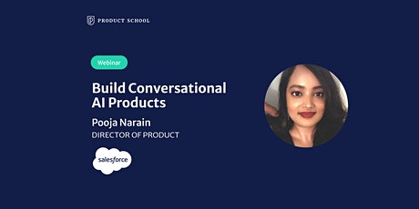 Webinar: Build Conversational AI Products by Salesforce Director of Product tickets