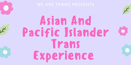 We Are Trans Panel: Asians and Pacific Islanders of trans experience tickets