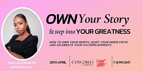 Own Your Story & Step Into Your Greatness tickets