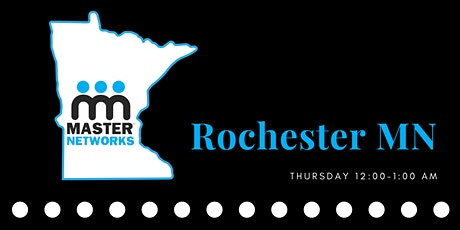 Master Networks Chapter Meeting - Rochester Minnesota tickets