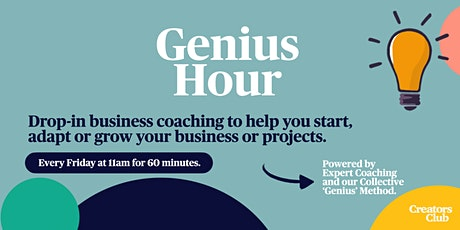 Genius Hour ~ Drop-in business coaching to help you start, adapt and grow tickets