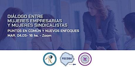 Diálogo entre mujeres empresarias y mujeres sindicalistas bilhetes