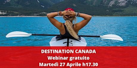 Destination Canada biglietti