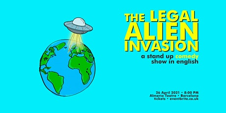 the Legal-Alien Invasion • Stand up Comedy in English entradas