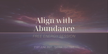 Free! Align with Abundance - Energy Alignment Session - Self Worth tickets