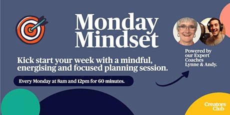 Monday Mindset | Kick start your week with our Creators Club community tickets