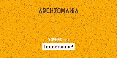 Archeomania | Immersione! biglietti