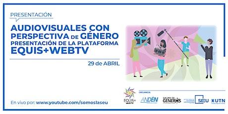 """Plataforma """"EQUIS+webTV"""" - Audiovisuales con perspectiva de género entradas"""