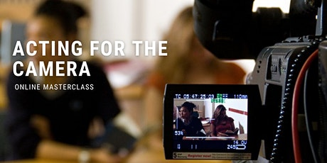 Free Masterclass: Acting for the camera tickets