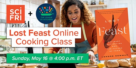 Lost Feast Online Cooking Class w/ Science Friday + The League of Kitchens tickets