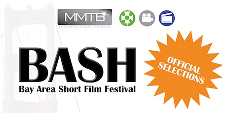ONLINE- BASH- Bay Area Short Film Festival  2021 Pt2 tickets