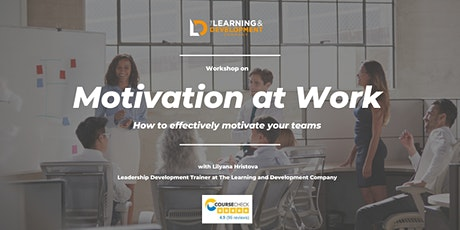 Motivation at Work  – How to effectively motivate your teams tickets