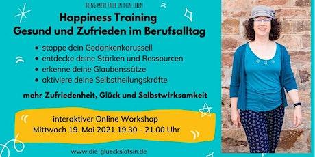 Happiness Training - gesund und zufrieden im Berufsalltag Tickets