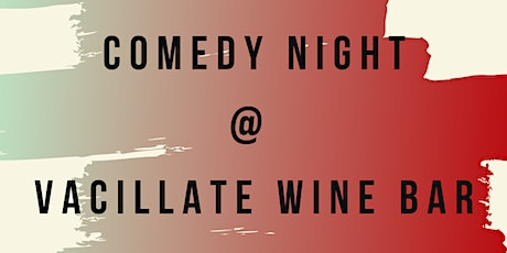 Comedy Night at Vacillate Wine Bar tickets
