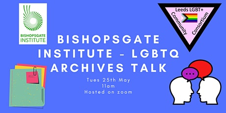 Exploring the LGBTQ Archives with the Bishopsgate Institute tickets