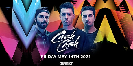CASH CASH | Friday May 14TH 2021 | District Atlanta tickets