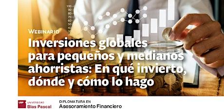 Webinario> Inversiones globales para pequeños y medianos ahorristas entradas