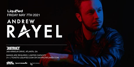 ANDREW RAYEL | Friday May 7th 2021 | District Atlanta tickets