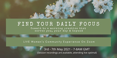 Find Your Daily Focus - Commit To A Morning Practice tickets