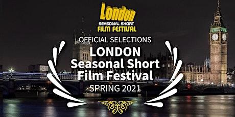 London Seasonal Short Film Festival SPRING 2021 tickets