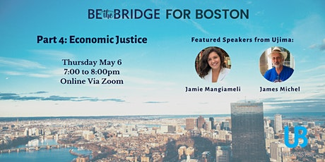 Be the Bridge For Boston Part 4: Economic Justice tickets