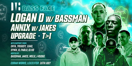 Bass Face // LCSTR // Logan D w.Bassman,  ANNIX w. JAKES, Upgrade, T>I, + tickets