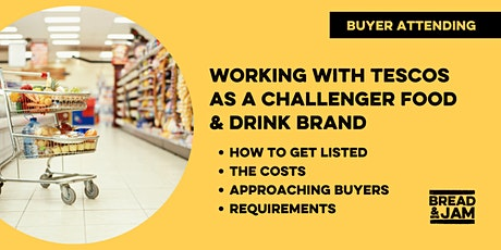 Workshop: Working with Tesco As A Challenger Food & Drink Brand tickets