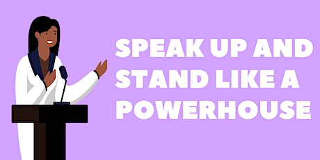 Speak Up and Stand Like A Powerhouse tickets